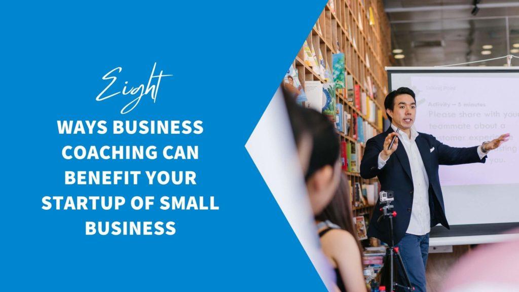 8 Vital Benefits Of Business Coaching