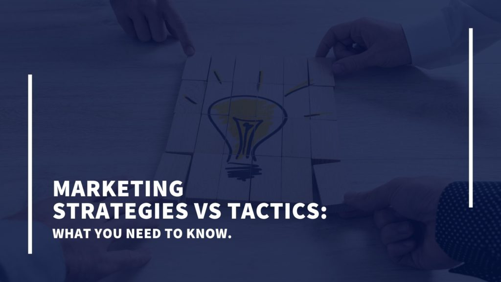 Marketing strategies vs Tactics: