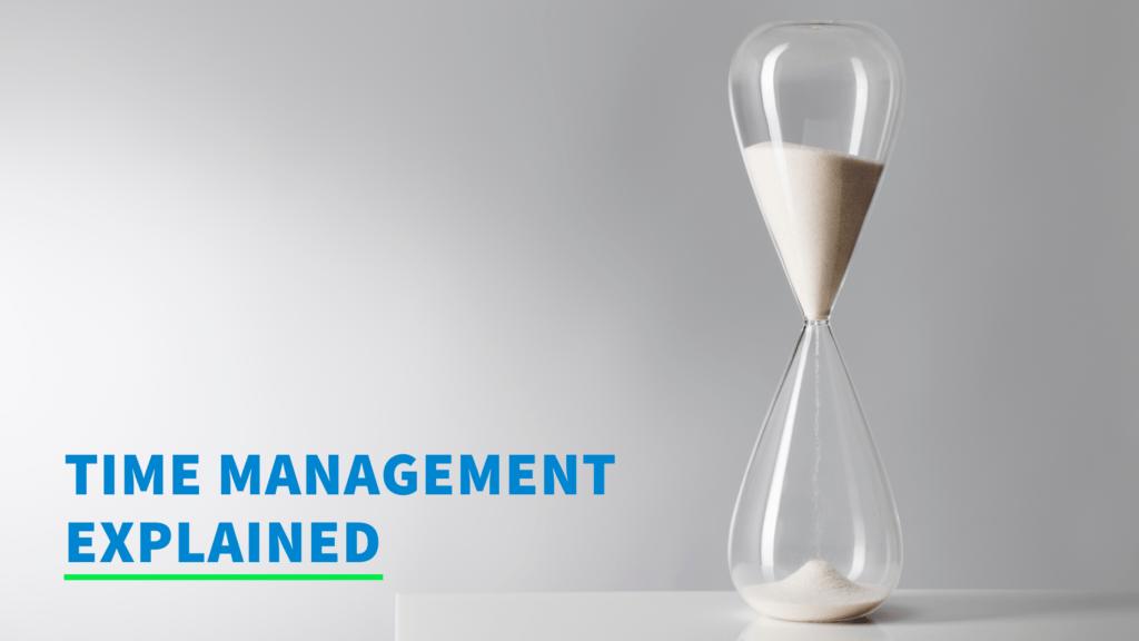 Time management explained