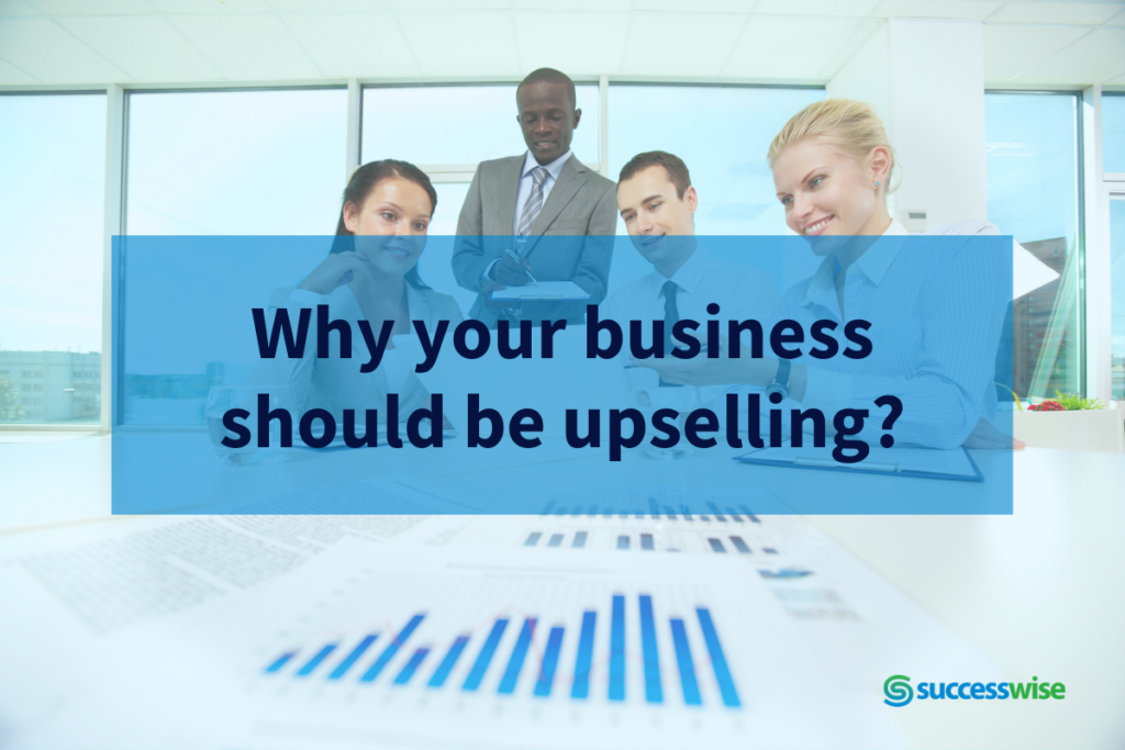 Rapid business growth happens when you upsell products