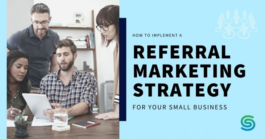 What is a referral marketing strategy + how to implement it