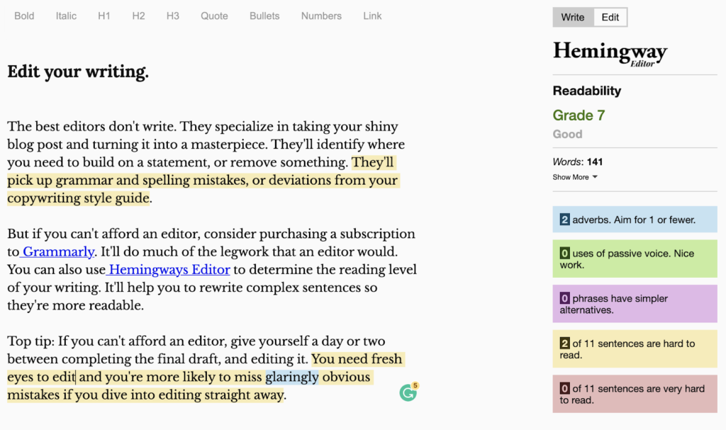Short snappy sentences are easier to read so try Hemingways App when writing blogs